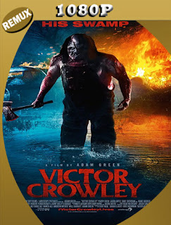 Victor Crowley (2017) BDREMUX [1080P] Latino [Google Drive] Panchirulo