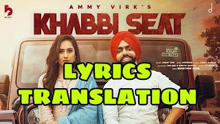 Khabbi Seat Lyrics Meaning/Translation in Hindi (हिंदी) – Ammy Virk