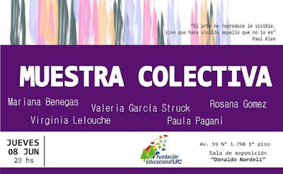 Muestra colectiva de Mariana Benegas, Valeria García Struck, Rosana Gómez, Virginia Lelouche y Paula Pagani
