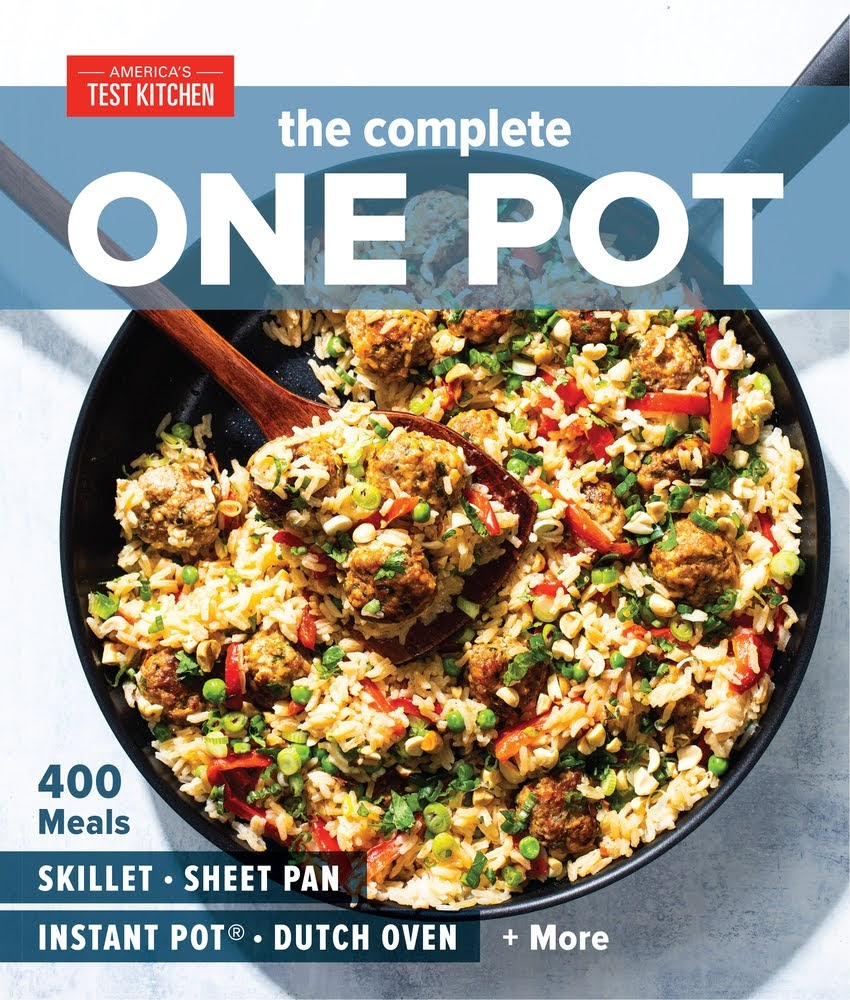 The Complete One Pot: 400 Meals for Your Skillet, Sheet Pan, Instant Pot(r), Dutch Oven, and More | Edited by America's Test Kitchen