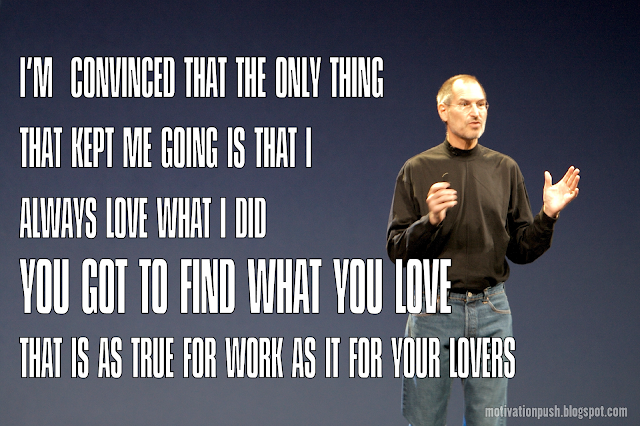 steve jobs quotes - i'm convinced that the only thing kept me going...