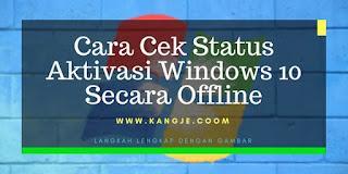 Cara Cek Status Aktivasi Windows 10 Secara Offline
