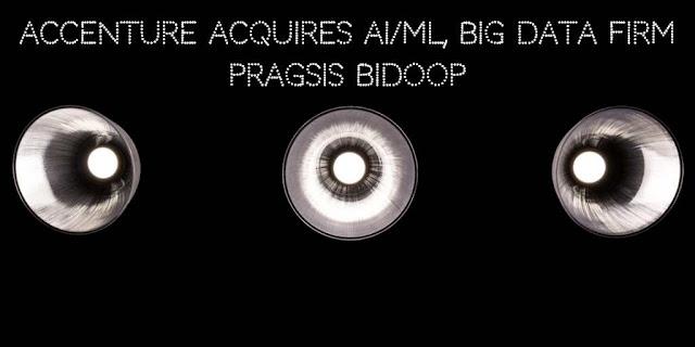 Accenture acquires AI/ML, Big Data firm Pragsis Bidoop