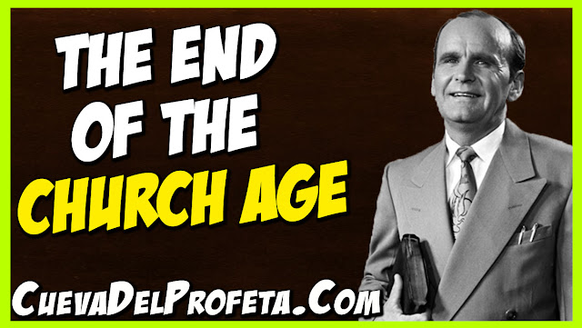 The End of the Church Age - William Marrion Branham Quotes