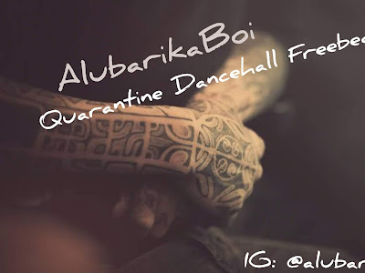 DOWNLOAD INSTRUMENTAL: AlubarikaBoi - Quarantine Dance