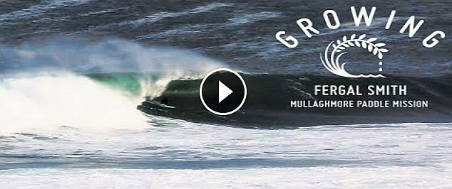 Fergal Smith - Mullaghmore Paddle Mission Growing - Episode 22