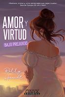Amor y virtud bajo prejuicio   Amor y virtud #1   Rolly Haacht