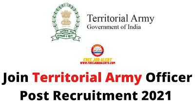 Free Job Alert: Join Territorial Army Officer Post Recruitment 2021