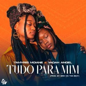 JONGOMUSIK: Tamyris Moiane - tudo Pra Mi ( feat Yadah Angel (2021) DOWNLOAD MP3
