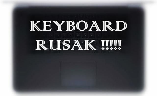 laptop keyboard rusak broken