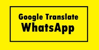 Cara Mudah Menggunakan Google Translate di WhatsApp
