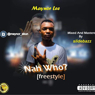 Nah who by Maynor Lee