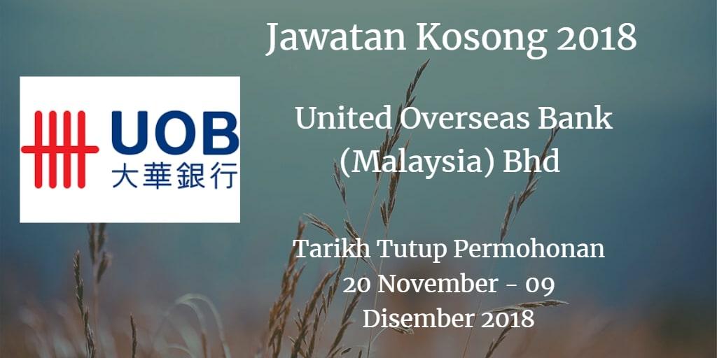 Jawatan Kosong United Overseas Bank (Malaysia) Bhd 20 November - 09 Disember 2018