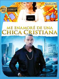 Me Enamoré de una Chica Cristiana (2013) HD [1080p] Latino [GoogleDrive] SilvestreHD