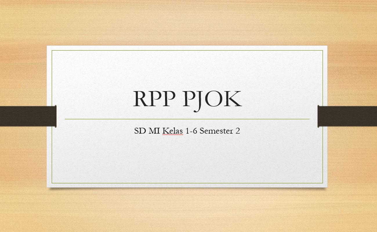 RPP 1 Lembar PJOK SD MI Kelas 1 2 3 4 5 6 Semester 2