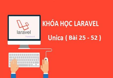 Chia Sẻ Khóa Học Lập Trình PHP Bằng Framework Laravel Giá 749K Ở Unica ( Bài 25 - 52)