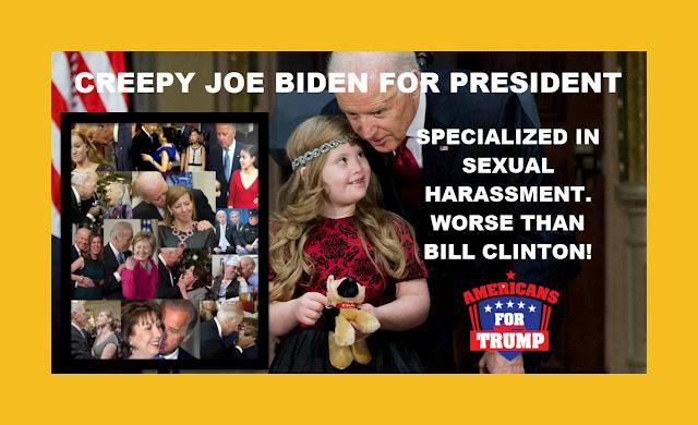 Memes: CREEPY JOE BIDEN FOR PRESIDENT SPECIALIZED IN SEXUAL HARASSMENT.