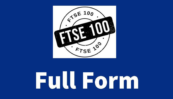 FTSE full form in Hindi – एफ.टी.एस.इ क्या होता है?