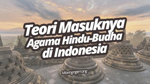 Teori Masuknya Agama Hindu-Budha di Indonesia