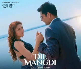 Dil Mangdi Lyrics - Jasbir Jassi x Aneesha Madhok