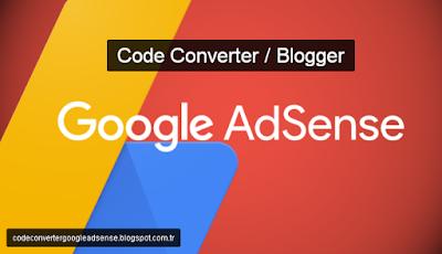 adsense code converter, adsense converter, blogger converter,