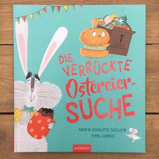 """Titel: """"Die verrückte Ostereiersuche"""" Autor: Adam Guillain Illustrationen: Pippa Curnick Verlag: ArsEdition"""
