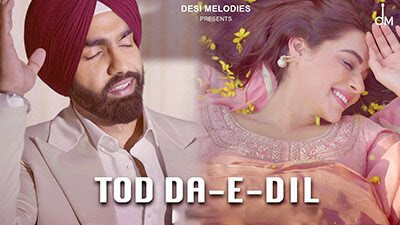 TOD DA E DIL New Song Lyrics Review and Download
