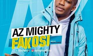 [Music] Az Mighty – Fakosi