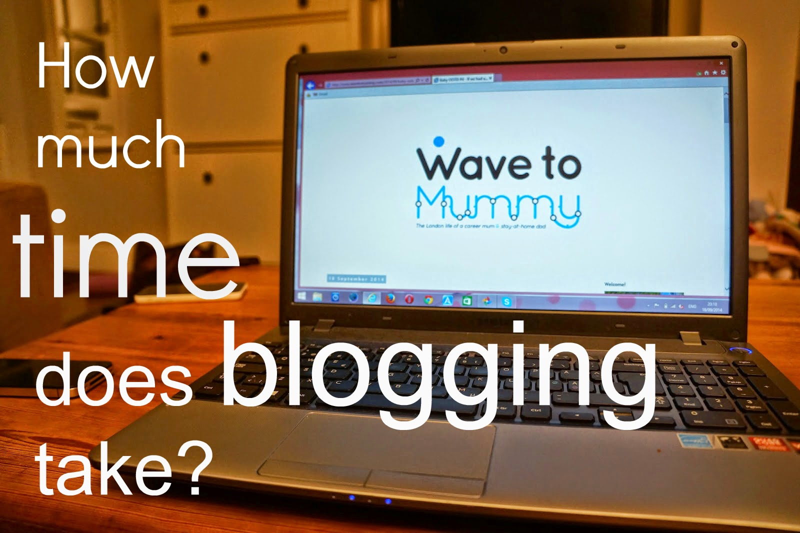 http://www.wavetomummy.com/2014/09/how-much-time-does-blogging-take.html