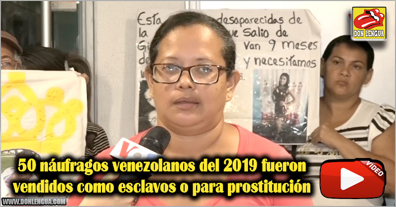 50 náufragos venezolanos del 2019 fueron vendidos como esclavos o para prostitución