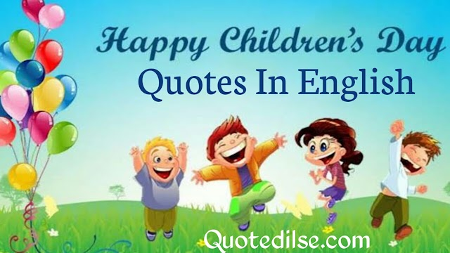 Happy Children's Day Quotes In English