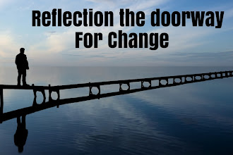 Reflection The Doorway For Change