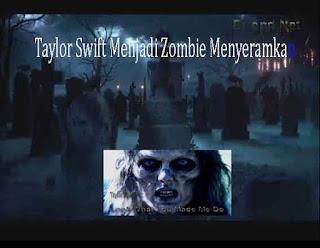 Taylor Swift Menjadi Zombie Menyeramkan