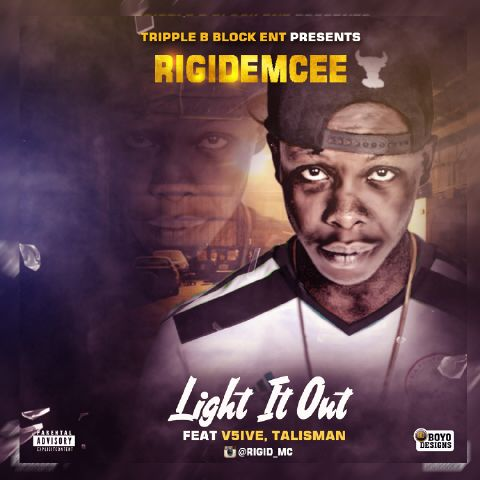 MUSIC + LYRICS: RIGIDEMCEE ft V5IVE & TALISMAN- LIGHT IT OUT