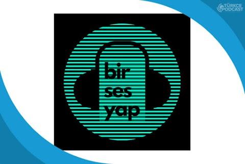 Bir Ses Yap Podcast