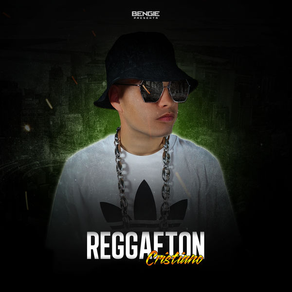 Bengie – Reggaeton Cristiano 2018