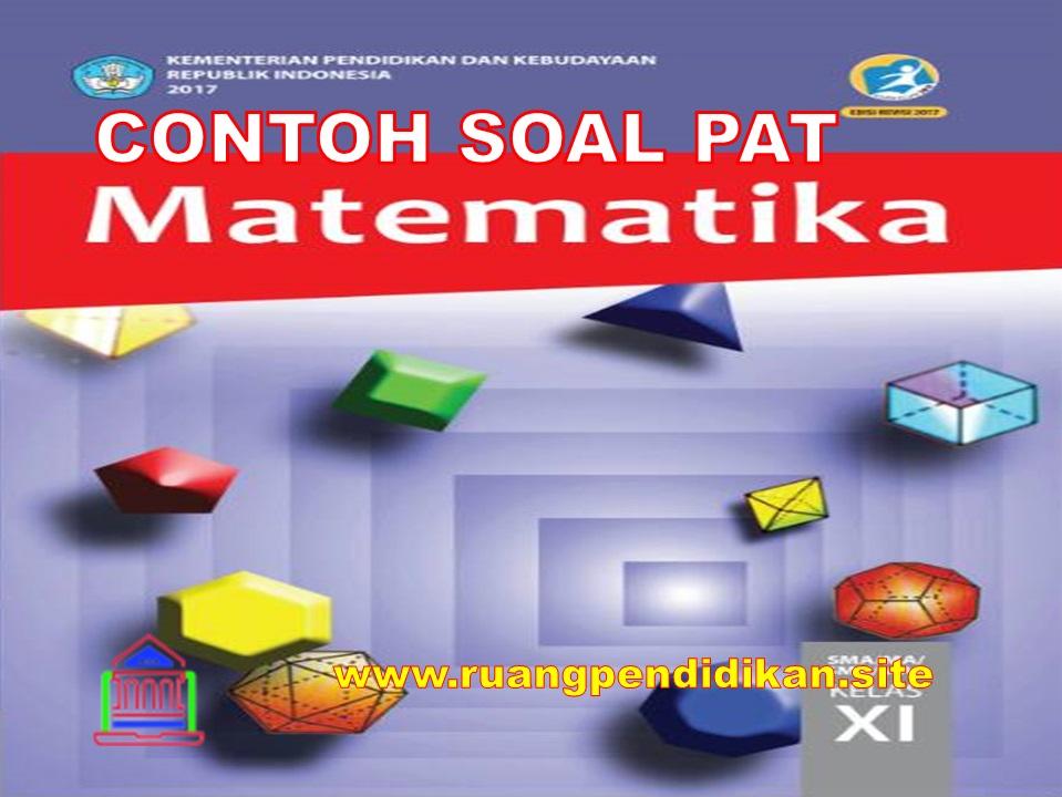 Soal Dan Jawaban PAT Matematika Kelas 11