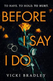 Book cover of Before I Say I Do by Vicki Bradley