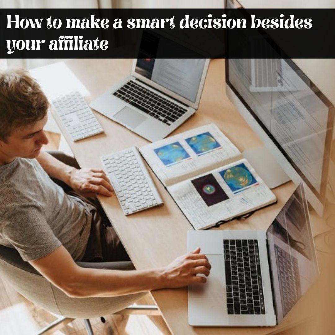 smart decision besides your affiliate - Prosper Affiliate Marketing