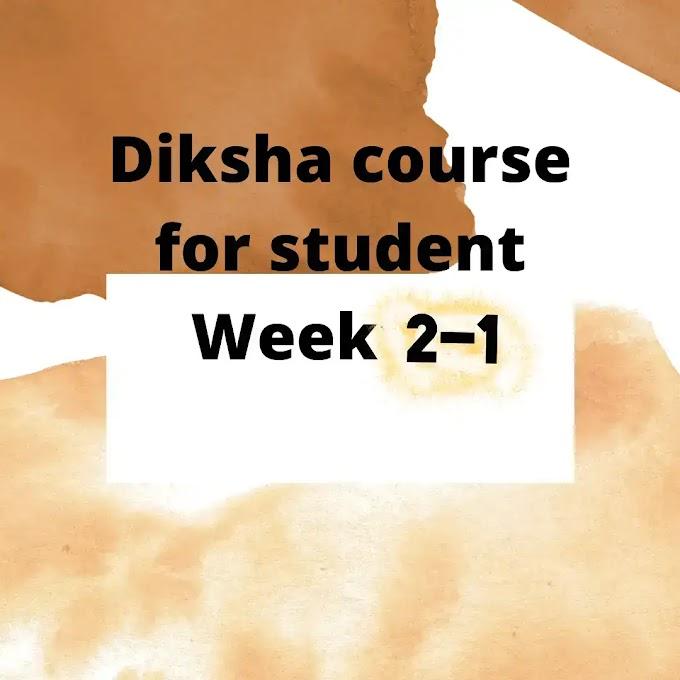 Diksha course for student Week2-1-2021-22