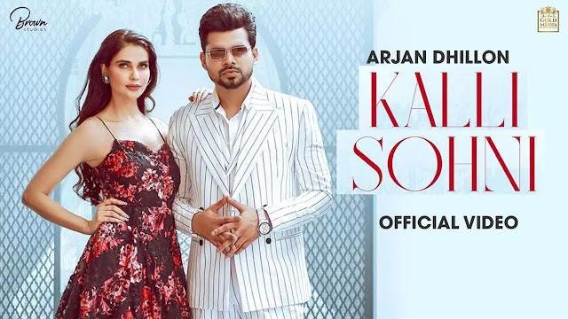 Kalli Sohni Lyrics – Arjan Dhillon
