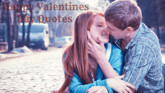 Happy Valentines Day Quotes ? Here comes the Sweetest of it all you have been waiting for.