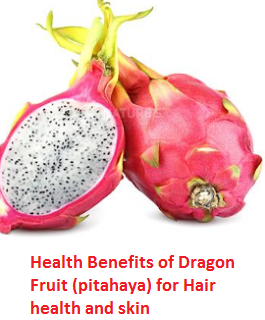 Health Benefits of Dragon Fruit (pitahaya) for Hair health and skin