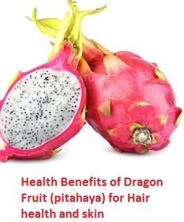 Health Benefits of Dragon Fruit (pitahaya) for Hair health and skin