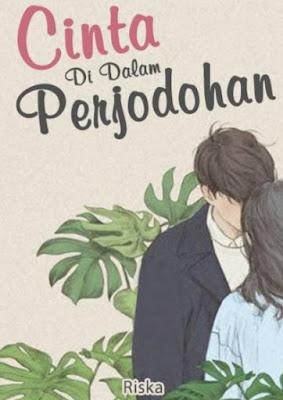 Novel Cinta Di Dalam Perjodohan Karya Riska Full Episode
