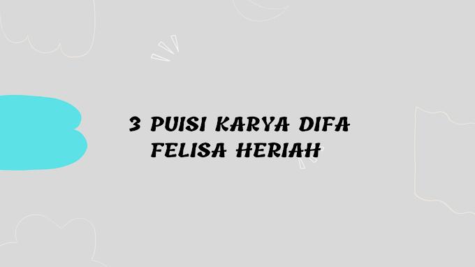 3 Puisi Karya Difa Felisa Heriah