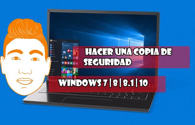 como hacer una copia de seguridad | sistema | archivos  en windows | 7 | 8 | 8 1 | 10
