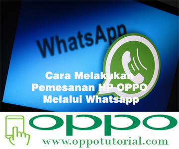 Cara Melakukan Pemesanan HP OPPO Melalui Whatsapp