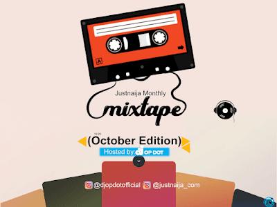 [Mixtape] DJ OP Dot - JustNaija Monthly Mix (October Edition)
