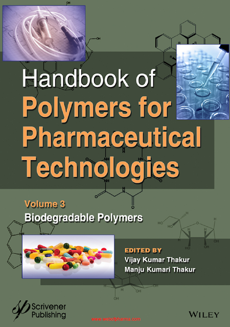 Handbook of polymers for pharmaceutical technologies volume 3, biodegradable polymers